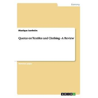 Quotas on Textiles and Clothing  A Review by Isenheim & Monique
