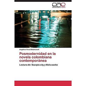 Posmodernidad En La Novela Colombiana contemporánea por Vivas Betancourt Angelica