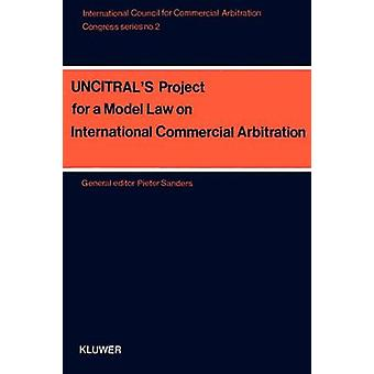 Congress Series UncitralS Project For A Model Law Vol 2 by Sanders & Pieter