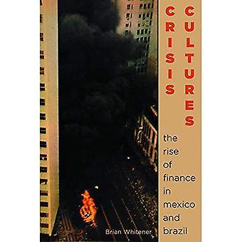 Kris kulturer: Uppkomsten av finans i Mexiko och Brasilien (Pitt Illuminations)