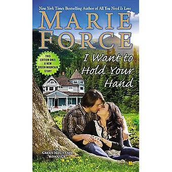 I Want to Hold Your Hand by Marie Force - 9780425266779 Book
