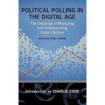 Political Polling in the Digital Age - The Challenge of Measuring and