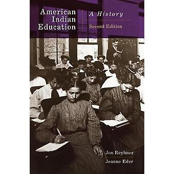 American Indian Education - 2nd Edition - A History by Jon Reyhner - 9