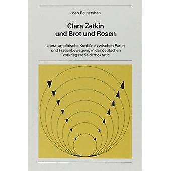 Clara Zetkin und Brot und Rosen - Literaturpolitische Konflikte Zwisch