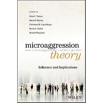 Microaggression Theory - Influence and Implications by Microaggression
