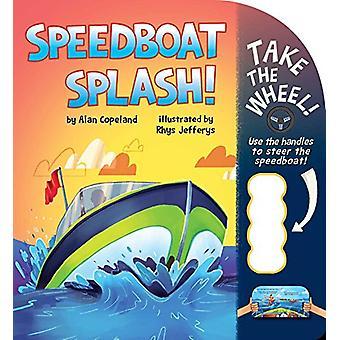 Speedboat Splash! by Alan Copeland - 9781499806274 Book