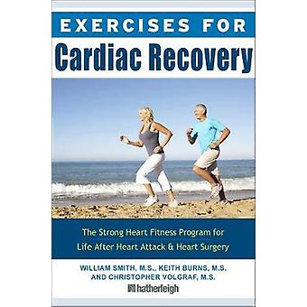 Exercises For Cardiac Recovery - The Strong Heart Fitness Program for