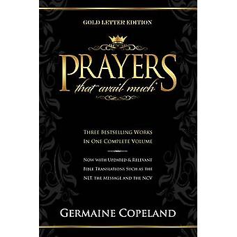Prayers That Avail Much Gold Letter Gift Edition by Germaine Copeland