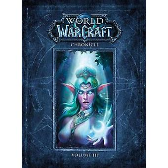 World Of Warcraft Chronicle Volume 3 by Blizzard Entertainment - 9781