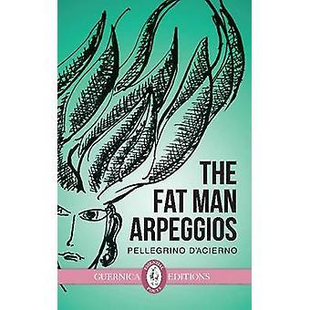 The Fat Man Arpeggios by Pellegrino D'Acierno - 9781771830089 Book