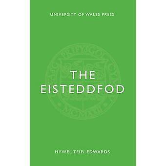 The Eisteddfod (New edition) by Hywel Teifi Edwards - 9781783169122 B