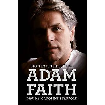 Adam Faith - Big Time - the Life of by David Stafford - Caroline Staff