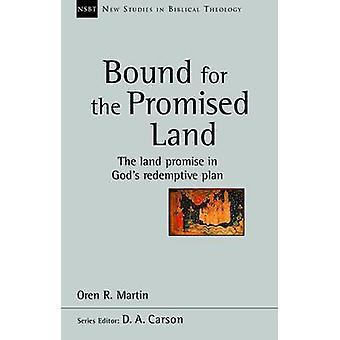 Bound for the Promised Land - The Land Promise in God's Redemptive Pla