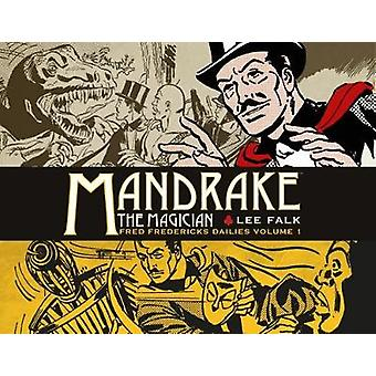 Mandrake the Magician - Fred Fredericks Dailies Volume 1 by Lee Falk -