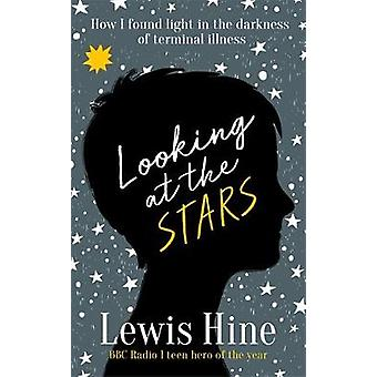 Looking at the Stars - A true story of finding light in the darkness b