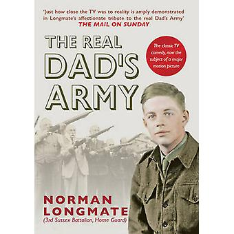 The Real Dads Army by Norman Longmate