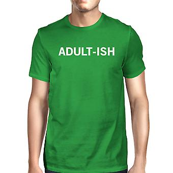Adult-ish Mans Kelly Green Tee Funny Graphic PrintedRound Neck Tee