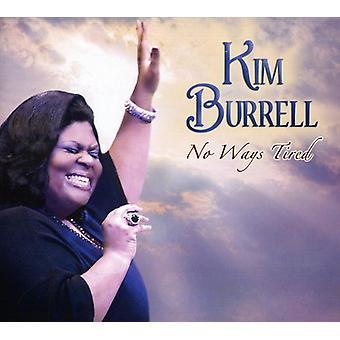 Kim Burrell - importación de Estados Unidos No formas cansado [CD]