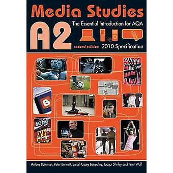 A2 Études des médias L'introduction essentielle pour AQA par Peter Wall et Peter Bennett et Sarah Casey Benyahia et Jacqui Shirley et Antony Bateman