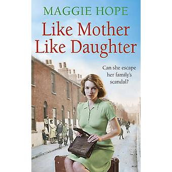 Like Mother Like Daughter by Maggie Hope