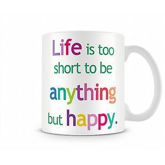 Liv till kort glad tryckt mugg