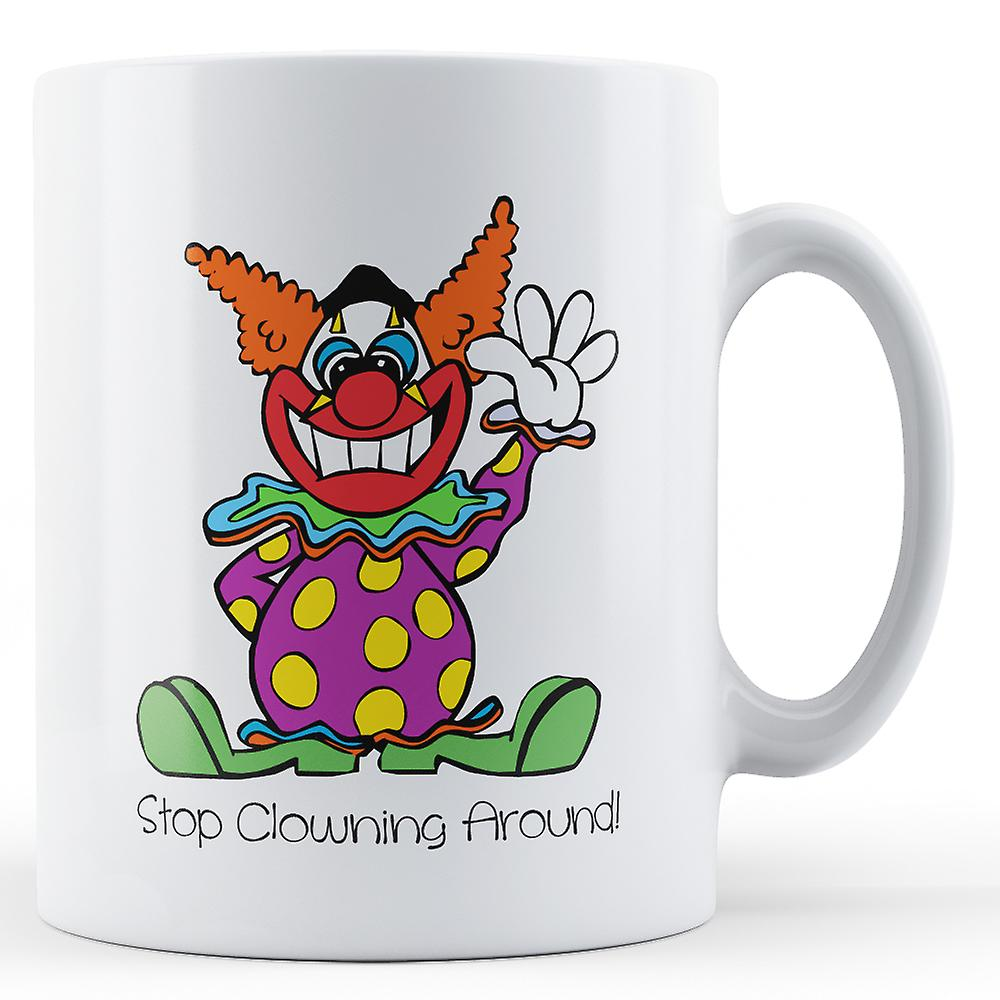 D'écriture Arrêt Clowning Décorative AroundMug Imprimé txrsdCBhQo