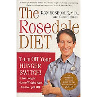 The Rosedale Diet - Turn off Your Hunger Switch (New edition) by Ron R