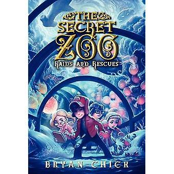 Die geheimen Zoo - Raids und Rettungen von Bryan Küken - 9780062192295 Buch