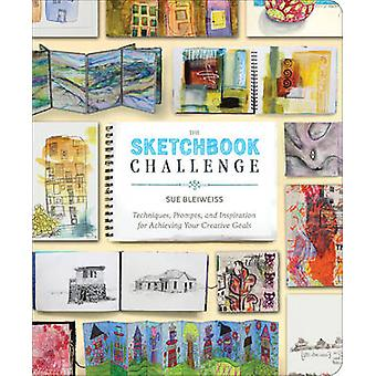 The Sketchbook Challenge - Techniques - Prompts - and Inspiration for