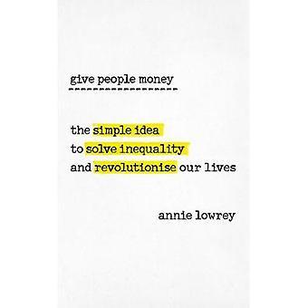 Dać pieniądze ludzi - zaskakująco prosty pomysł, aby rozwiązać nierówność