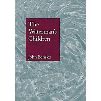 The Waterman's Children by John Bensko - 9780870239021 Book