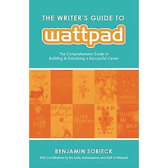 Writer's Guide till Wattpad - den omfattande guiden till byggnaden en