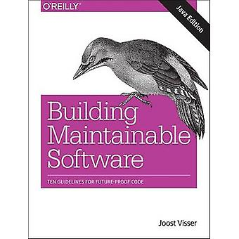 Building Mantainable Software - Ten Guidelines for Future-Proof Code (
