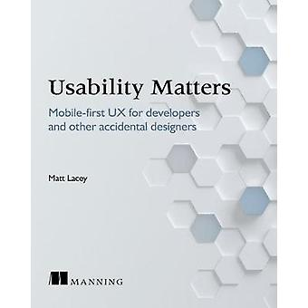 Usability Matters - Mobile-first UX for developers and other accidenta