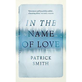 W imię miłości przez Patrick Smith - 9781781853139 książki