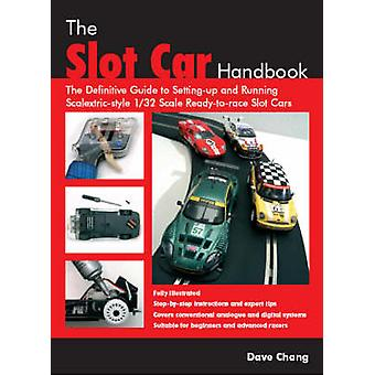 The Slot Car Handbook - The Definitive Guide to Setting-Up and Running