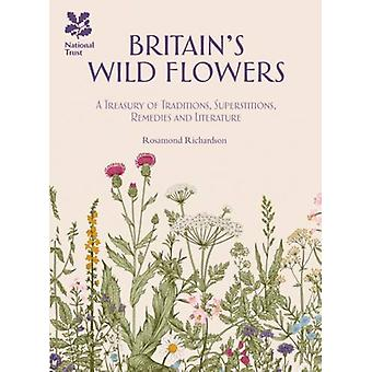Britain's Wild Flowers - A Treasury of Traditions - Superstitions - Re