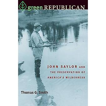 Green Republican - John Saylor and the Preservation of America's Wilde