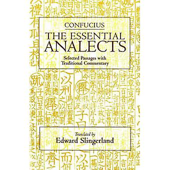 The Confucius - The Essential Analects  - Selected Passages with Tradit