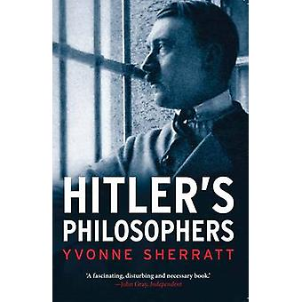 Hitler's Philosophers by Yvonne Sherratt - 9780300205473 Book
