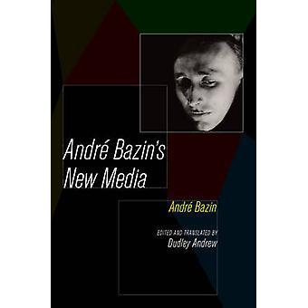 Novos meios de comunicação de Andre Bazin por Andre Bazin - Dudley Andrew - 978052028357