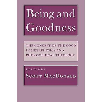 Being and Goodness - The Concept of the Good in Metaphysics and Philos