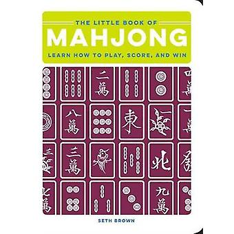 The Little Book of Mahjong - Learn How to Play - Score - and Win by Th