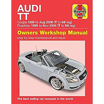 Audi TT ('99 to '06) T to 56 by Peter Gill - 9781785213694 Book