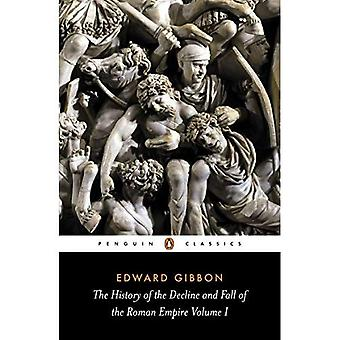 The History of the Decline and Fall of the Roman Empire: v. 1 (Penguin Classics)