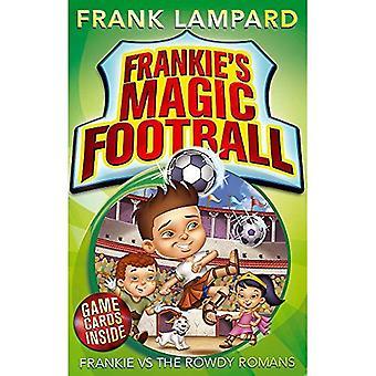 Frankie Magic Football: Frankie vs The Rowdy romains: numéro 2 en série