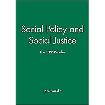 Social Policy and Social Justice : The IPPR Reader