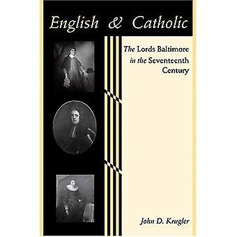 Anglais et catholique: le seigneurs Baltimore au XVIIe siècle