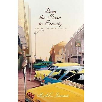 Down the Road to Eternity: New and Selected Fiction