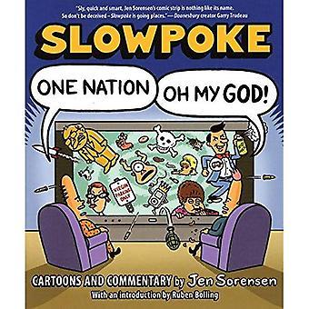 Slowpoke: Eine Nation, Oh mein Gott!